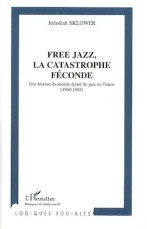 Free jazz, la catastrophe féconde CVT